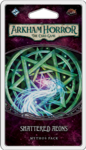 Arkham Horror : The Card Game -  Shattered Aeons Mythos Pack